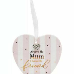 Always My Mum Forever My Friend Heart Plaque